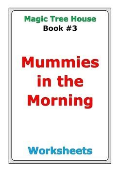magic tree house mummies in the morning magic tree house quot mummies in the morning quot worksheets by