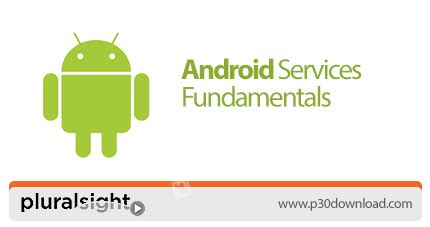 android service exle pluralsight android services fundamentals a2z p30 softwares
