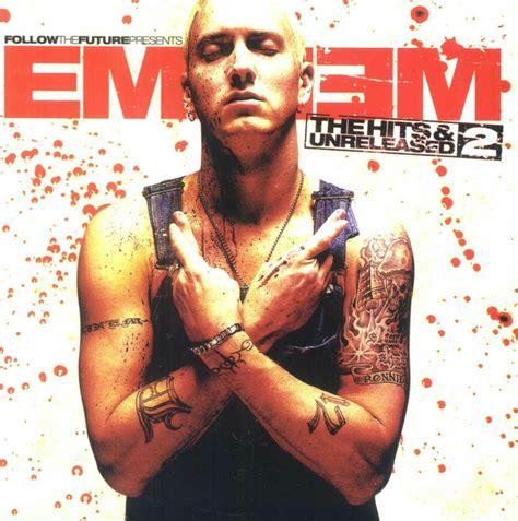 eminem hits the hits unreleased volume 2 eminem last fm
