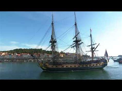 bateau hermione a port vendres arriv 233 e de l hermione 224 port vendres youtube