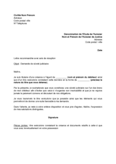 Modeles De Lettre Huissier Lettre De Demande 224 Un Huissier De Justice De Constituer Une Suret 233 Judiciaire Mod 232 Le De