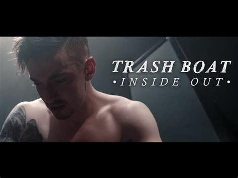 trash boat inside out video dostaňte se do hlavy trash boat fakker cz