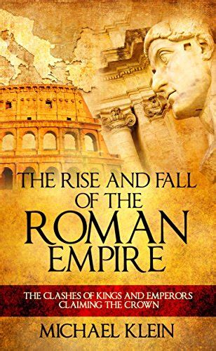 the rise the fall the rise and fall of the roman empire book ancient history encyclopedia