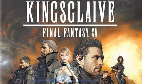 film final fantasy avec zac kingsglaive final fantasy xv film 2016 ecranlarge com