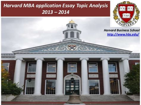 How To Apply To Harvard Mba by Harvard Business School Essay Topic Analysis 2013 14