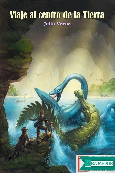 leer libro e el grito de la tierra gratis descargar libro viaje al centro de la tierra del autor jules verne y del genero aventuras novela