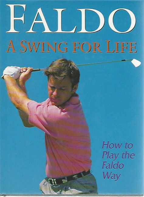 nick faldo a swing for life a swing for life in this volume faldo shares his wealth