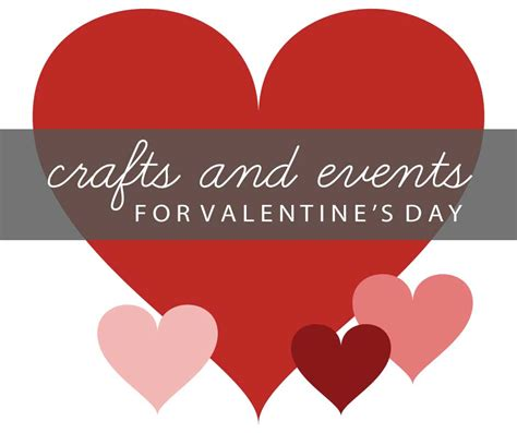 valentines day events crafts outings and events for s day kidlist
