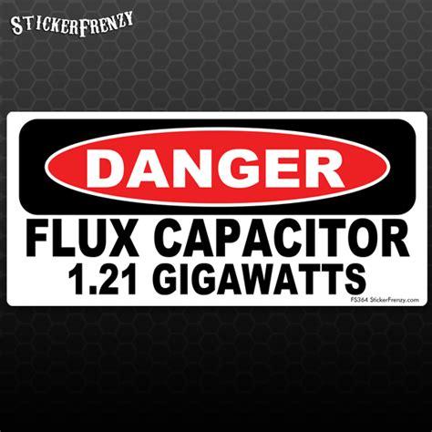 flux capacitor car joke danger flux capacitor 1 21 gigawatts bumper sticker car truck back future ebay