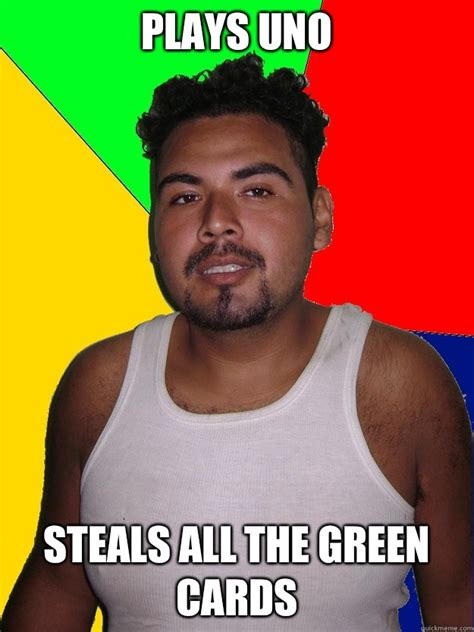 Green Card Meme - well intended mexican memes quickmeme
