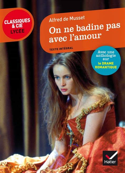 libro on ne badine pas livre on ne badine pas avec l amour suivi dune anthologie sur le drame romantique alfred de