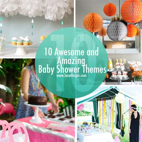Amazing Baby Shower Themes by 10 Awesome And Amazing Baby Shower Themes
