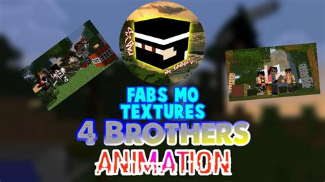 mo downloads animasi 4 brothers episode 3 ditunda fabs mo textures