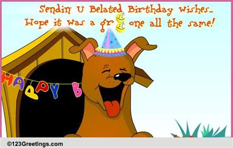 123 Greetings Belated Birthday Cards Am Really Sorry Free Belated Birthday Wishes Ecards