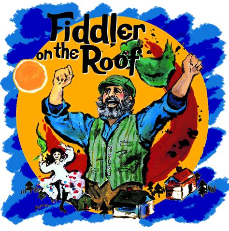 on the roof fiddler on the roof june 5 16 2013