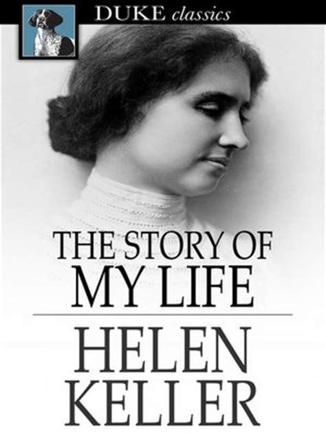 helen keller biography early life the story of my life by helen keller 183 overdrive rakuten