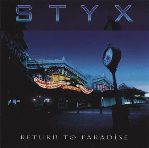 styx return  paradise reviews