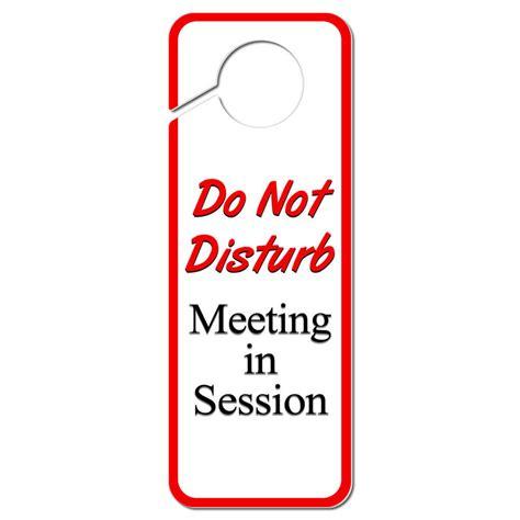 Door Knob Signs by Do Not Disturb Meeting In Session Plastic Door Knob Hanger