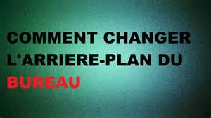 tuto comment changer l arri 232 re plan du bureau sous windows