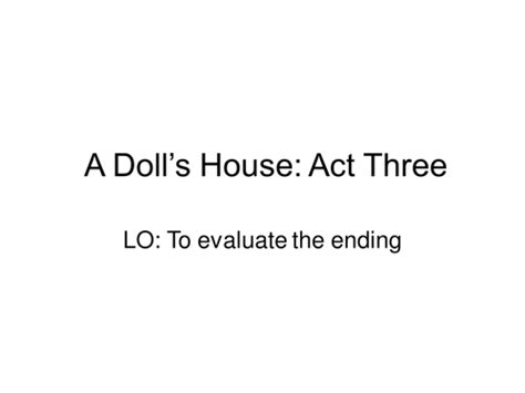 dolls house act 3 a doll s house act 3 ending by temperance teaching resources tes