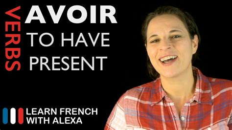 Avoir (to have) — Present Tense (French verbs conjugated ... J 16