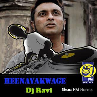 dj janaka remix mp3 download heenayak wage electro mix dj ravi shaafm rmx shaa fm