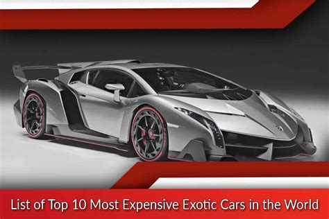 top 10 most expensive most expensive exotic cars in the world top ten list