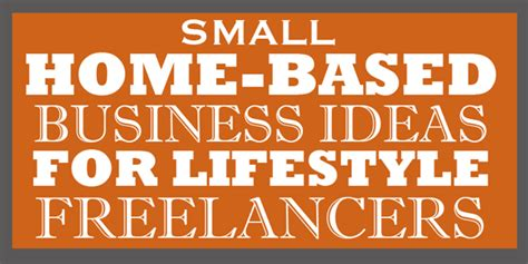 5 small home business ideas for lifestyle freelancers