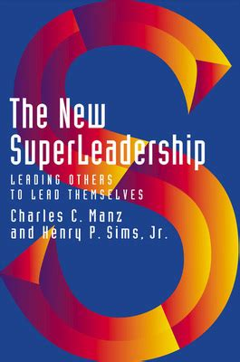 Leadership Leading Others To Lead the new superleadership leading others to lead themselves