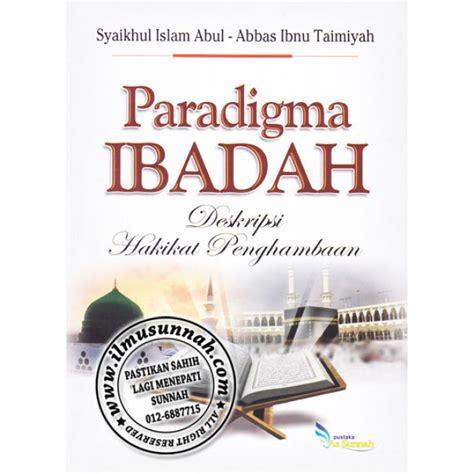 Buku Kitab Shahih Asbabun Nuzul Pustaka As Sunnah paradigma ibadah terjemahan kitab al ubudiyyah karya