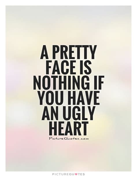 Pretty Quotes A Pretty Is Nothing If You An