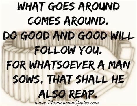 What Goes Around Comes Around what goes around karma quotes quotesgram