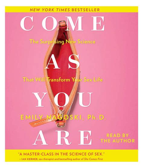 Come As You Are The Surprising New Science That Will