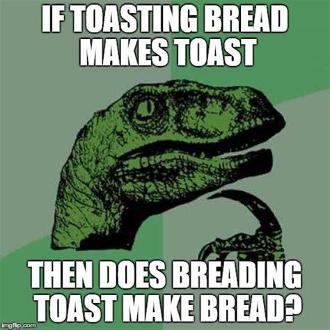 Toast Meme - toast bread confusion imgflip