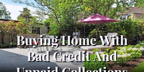 buying houses with bad credit buying home with bad credit and unpaid collections