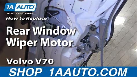 replace rear wiper motor   volvo  youtube