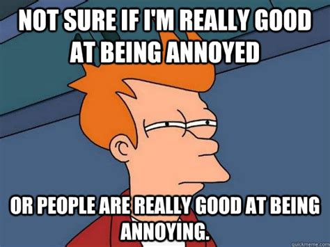 Annoying Person Meme - annoyed memes image memes at relatably com