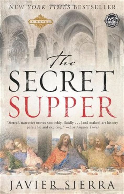 the secret supper by javier reviews discussion bookclubs lists
