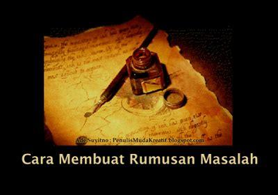 langkah dalam membuat rumusan masalah cara membuat rumusan masalah indonesia muda menulis