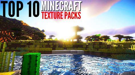best texture packs minecraft top 10 minecraft texture packs for 2017