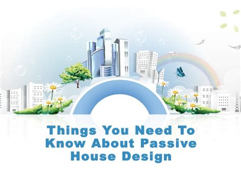 Things You Need For House | things you need to know about passive house design