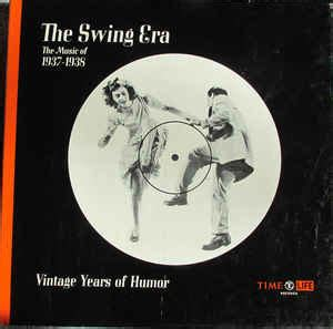 the swing years various the swing era the music of 1937 1938 vintage