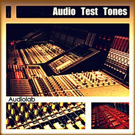 audio test audio test tones by audiolab on
