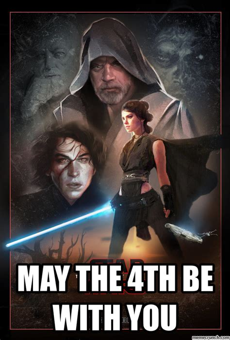 May The Fourth Be With You Meme - may the 4th be with you