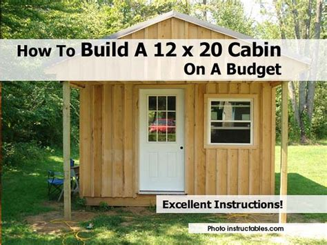 how to build a small cabin in the woods how to build a 12 x 20 cabin on a budget