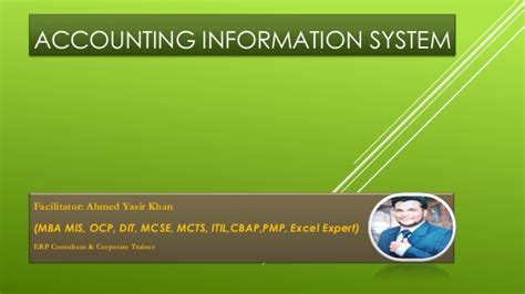 Mba Emohasis In Information Systems by Accounting Information System By Ahmed Yasir Khan