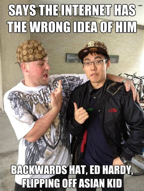 Ed Hardy Meme - says the internet has the wrong idea of him backwards hat