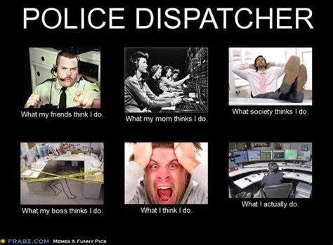 police dispatcher meme generator    police
