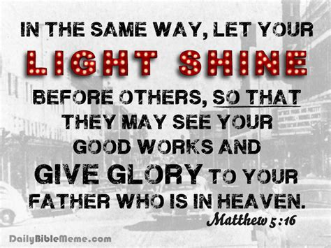 Daily Bible Meme - matthew 5 16 i dailybiblememe com