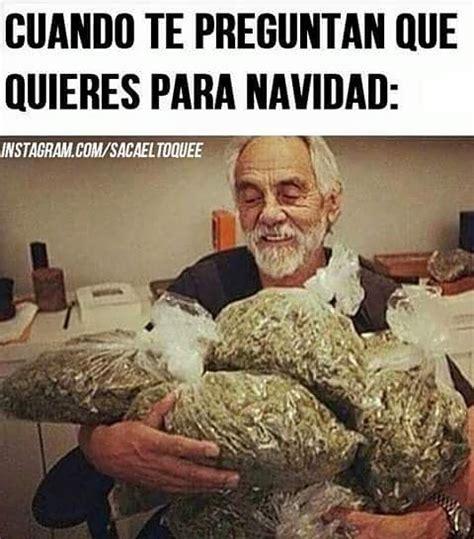 Memes De Marihuanos - memes marihuana navidad weed navidadmarihuana